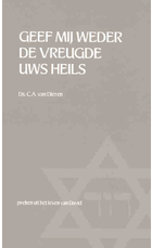 Geef mij weder de vreugde Uws heils | ds. C.A. van Dieren