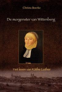 De morgenster van Wittenberg | Christa Boerke