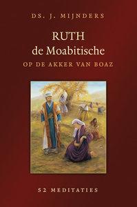 Ruth de Moabitische op de akker van Boaz | ds. J. Mijnders