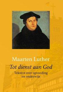 Tot dienst aan God | dr. Maarten Luther