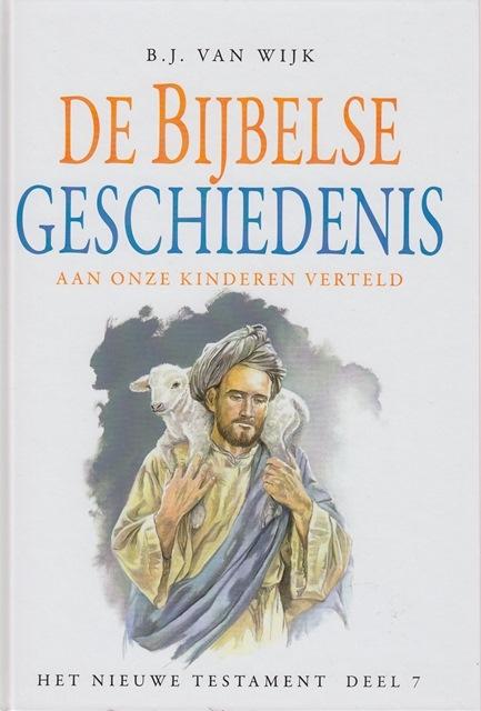 De Bijbelse Geschiedenis aan onze kinderen verteld (7) | B.J. van Wijk