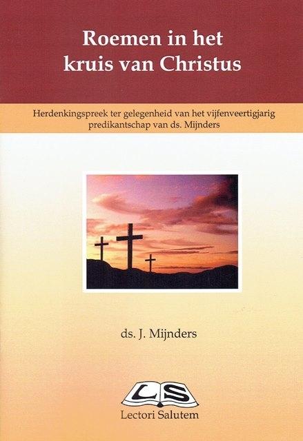 Roemen in het kruis van Christus | ds. J. Mijnders