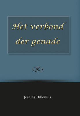 Het verbond der genade | Jesaias Hillenius