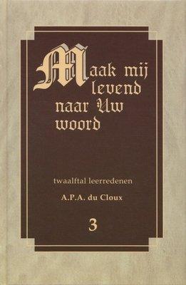 Maak mij levend naar Uw Woord (3) | ds. A.P.A. du Cloux
