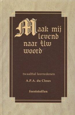 Maak mij levend naar Uw woord | ds. A.P.A. du Cloux