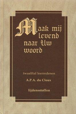 Maak mij levend naar Uw woord (Lijdensstoffen) | ds. A.P.A. du Cloux