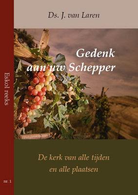 Gedenk aan uw Schepper | ds. J. van Laren