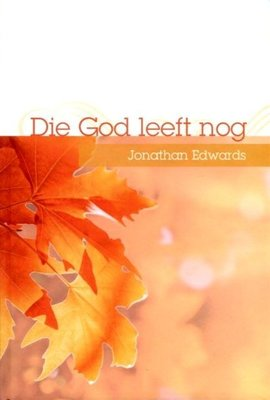 Die God leeft nog | Jonathan Edwards