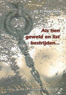 Als hen geweld en list bestrijden | ds. C. Hogchem