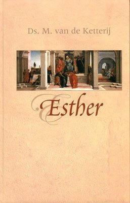 Esther | ds. M. van de Ketterij