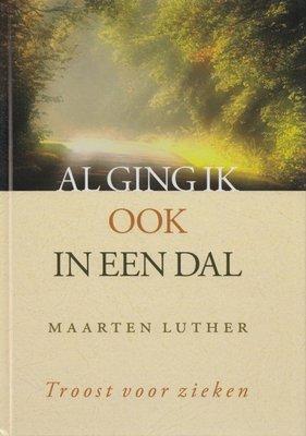 Al ging ik ook in een dal | Maarten Luther