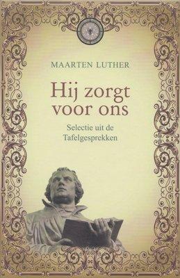Hij zorgt voor ons | Maarten Luther