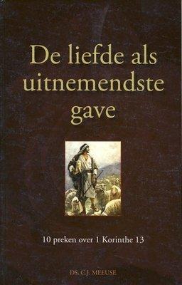 De liefde als uitnemendste gave | ds. C.J. Meeuse