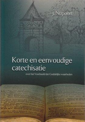 Korte en eenvoudige catechisatie | Jan Nupoort