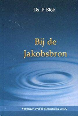 Bij de Jakobsbron | ds. P. Blok