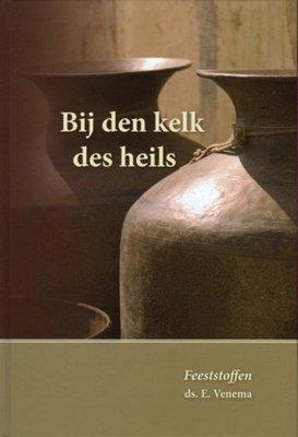 Bij den kelk des heils (1) | ds. E. Venema