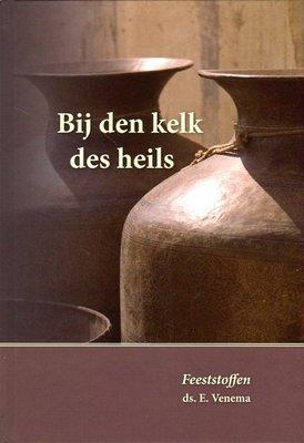 Bij den kelk des heils (2) | ds. E. Venema