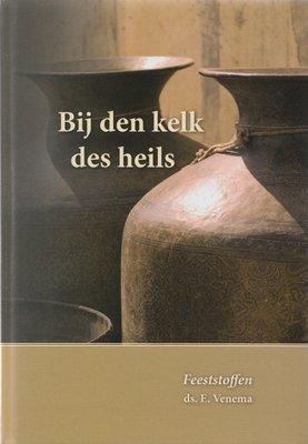 Bij den kelk des heils (3) | ds. E. Venema