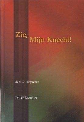 Zie, Mijn Knecht (10) | ds. D. Monster