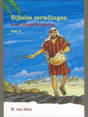 Bijbelse vertellingen voor jonge kinderen (2) |. van Dam