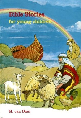 Bible Stories for young children | H. van Dam
