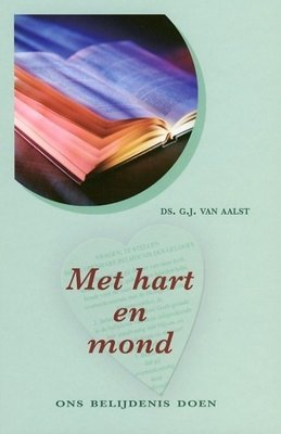 Met hart en mond | ds. G.J. van Aalst
