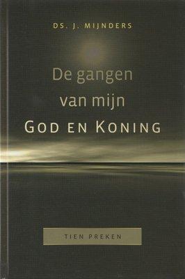 De gangen van mijn God en Koning | ds. J. Mijnders
