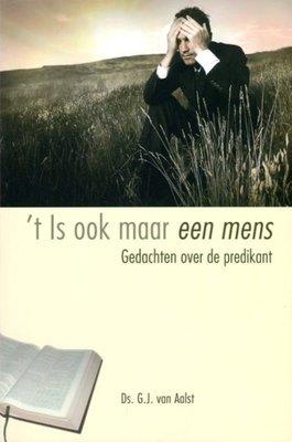 't Is ook maar een mens | ds. G.J. van Aalst