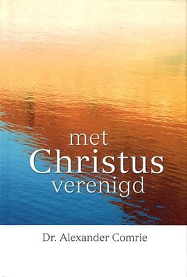 Met Christus verenigd   Alexander Comrie
