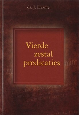 Vierde zestal predicaties | ds. J. Fraanje