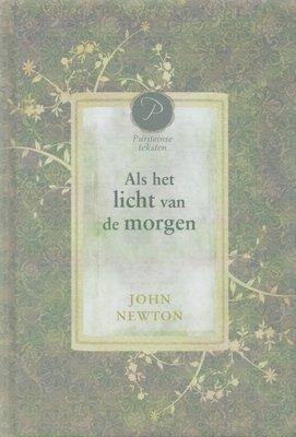 Als het licht van de morgen | John Newton