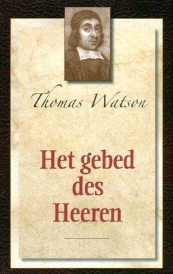 Het gebed des Heeren (3)   Thomas Watson