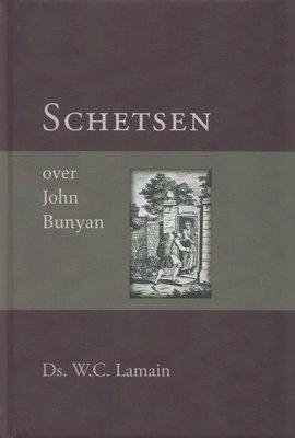 Schetsen over John Bunyan | ds. W.C. Lamain