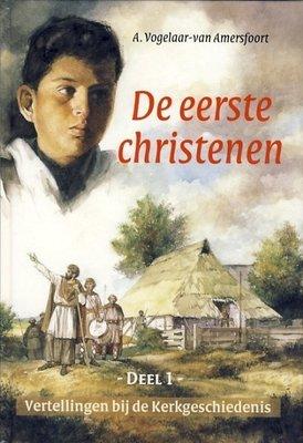 De eerste christenen | A. Vogelaar-van Amersfoort
