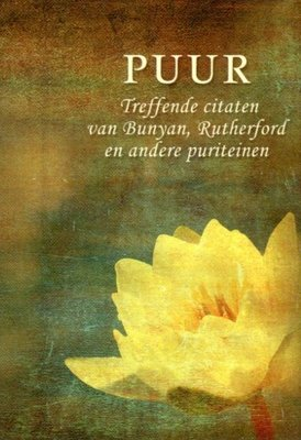 Puur | John Bunyan, Samuel Rutherford ea