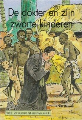 De dokter en zijn zwarte kinderen   C. van Rijswijk