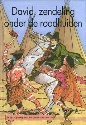 David, zendeling onder de roodhuiden   C. van Rijswijk
