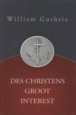 Des christens groot interest | William Guthrie