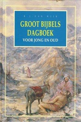 Groot Bijbels Dagboek voor jong en oud | B.J. van Wijk