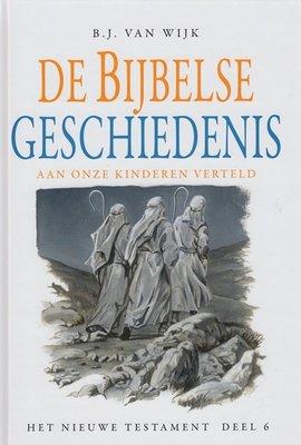 De Bijbelse Geschiedenis aan onze kinderen verteld (6) | B.J. van Wijk