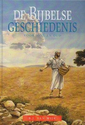 De Bijbelse geschiedenis voor jong en oud | B.J. van Wijk