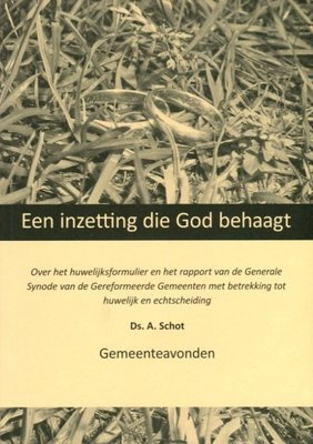 Een inzetting die God behaagt | ds. A. Schot