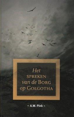 Het spreken van de Borg op Golgotha | A.W. Pink