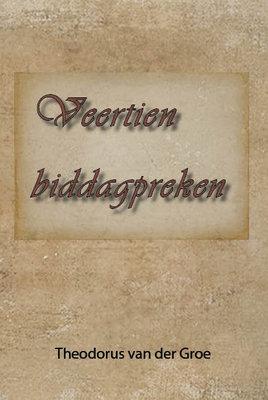 Veertien biddagpreken | Theodorus van der Groe