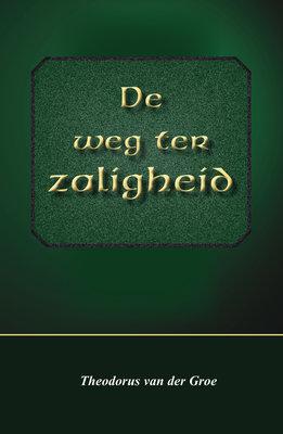 De weg ter zaligheid | Theodorus van der Groe