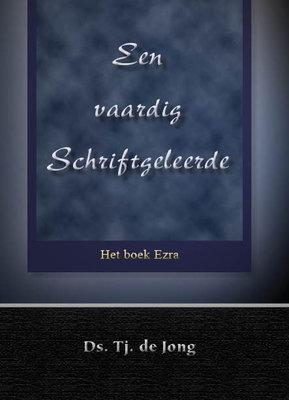 Een vaardig Schriftgeleerde | ds. Tj. de Jong