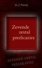 Zevende zestal predicaties | ds. J. Fraanje