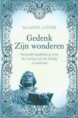 Gedenk Zijn wonderen | Maarten Luther