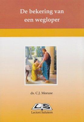 De bekering van een wegloper | ds. C.J. Meeuse