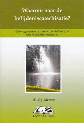 Waarom naar de belijdeniscatechisatie? | ds. C.J. Meeuse